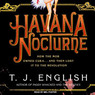 Havana Nocturne: How the Mob Owned Cuba...and Then Lost It to the Revolution (Unabridged)