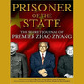 Prisoner of the State: The Secret Journal of Premier Zhao Ziyang (Unabridged)
