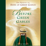 Before Green Gables: A Novel (Unabridged)