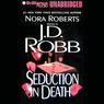 Seduction in Death: In Death, Book 13 (Unabridged)