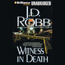 Witness in Death: In Death, Book 10 (Unabridged)