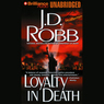 Loyalty in Death: In Death, Book 9 (Unabridged)