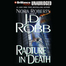 Rapture in Death: In Death, Book 4 (Unabridged)