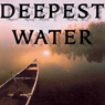 The Deepest Water (Unabridged)