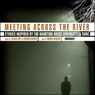 Meeting Across the River: Stories Inspired by the Haunting Bruce Springsteen Song (Unabridged)