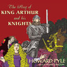 The Story of King Arthur and His Knights (Unabridged)