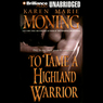 To Tame a Highland Warrior: Highlander, Book 2 (Unabridged)