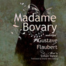 Madame Bovary: Classic Collection (Unabridged)