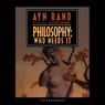 Philosophy: Who Needs It (Unabridged)