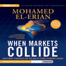 When Markets Collide: Investment Strategies for the Age of Global Economic Change (Unabridged)