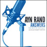 Ayn Rand Answers: The Best of Her Q & A (Unabridged)