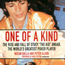 One of a Kind: The Story of Stuey 'The Kid' Ungar, the World's Greatest Poker Player (Unabridged)