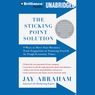 The Sticking Point Solution: 9 Ways to Move Your Business from Stagnation to Stunning Growth (Unabridged)