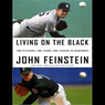 Living on the Black: Two Pitchers, Two Teams, One Season to Remember (Unabridged)