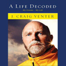 A Life Decoded: My Genome - My Life (Unabridged)