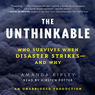 The Unthinkable: Who Survives When Disaster Strikes - and Why (Unabridged)