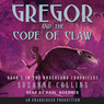 Gregor and the Code of Claw: The Underland Chronicles, Book 5 (Unabridged)