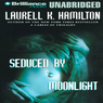 Seduced by Moonlight: Meredith Gentry, Book 3 (Unabridged)