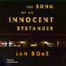 The Song of an Innocent Bystander (Unabridged)
