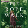 The Rope Walk (Unabridged)