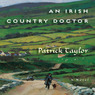 An Irish Country Doctor: A Novel (Unabridged)
