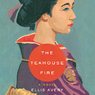 The Teahouse Fire (Unabridged)