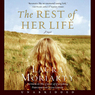 The Rest of Her Life (Unabridged)