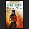 Tangled Webs: A Black Jewels Novel (Unabridged)