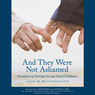And They Were Not Ashamed: Strengthening Marriage through Sexual Fulfillment (Unabridged)