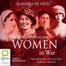 Heroic Australian Women in War (Unabridged)