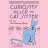 Curiosity Killed the Cat Sitter: Dixie Hemingway Mysteries, Book 1 (Unabridged)