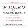 Fooled by Randomness: The Hidden Role of Chance in Life and in the Markets (Unabridged)