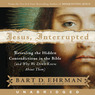 Jesus, Interrupted: Revealing the Hidden Contradictions in the Bible (Unabridged)