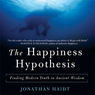 The Happiness Hypothesis: Finding Modern Truth in Ancient Wisdom (Unabridged)