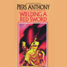Wielding a Red Sword: Incarnations of Immortality, Book Four (Unabridged)