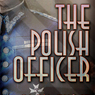 The Polish Officer (Unabridged)