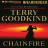 Chainfire: Chainfire Trilogy, Part 1, Sword of Truth, Book 9 (Unabridged)