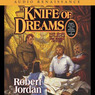 Knife of Dreams: Book Eleven of The Wheel of Time (Unabridged)
