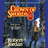 A Crown of Swords: Book Seven of The Wheel of Time (Unabridged)