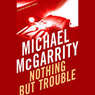 Nothing but Trouble: A Kevin Kerney Novel (Unabridged)