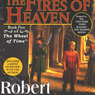 The Fires of Heaven: Book Five of The Wheel of Time (Unabridged)