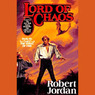 Lord of Chaos: Book Six of The Wheel of Time (Unabridged)