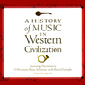 A History of Music in Western Civilization (Unabridged)