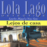 Lejos de casa [Far from Home]: Lola Lago, detective (Unabridged)