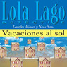 Vacaciones al sol [Vacations in the Sun]: Lola Lago, detective (Unabridged)
