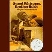 sweet whispers brother rush essay 70 in a small place essay examples from #1 writing service eliteessaywriterscom get more persuasive sweet whispers, brother rush, by virginia hamilton.