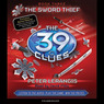 The 39 Clues, Book 3: The Sword Thief (Unabridged)