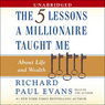 The Five Lessons a Millionaire Taught Me About Life and Wealth (Unabridged)