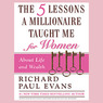 The Five Lessons a Millionaire Taught Me for Women: About Life and Wealth (Unabridged)
