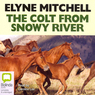 The Colt from Snowy River (Unabridged)